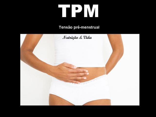 Como lidar com a TPM, qual o seu tipo de tpm? Nutricionista Alphaville comenta sobre isso.