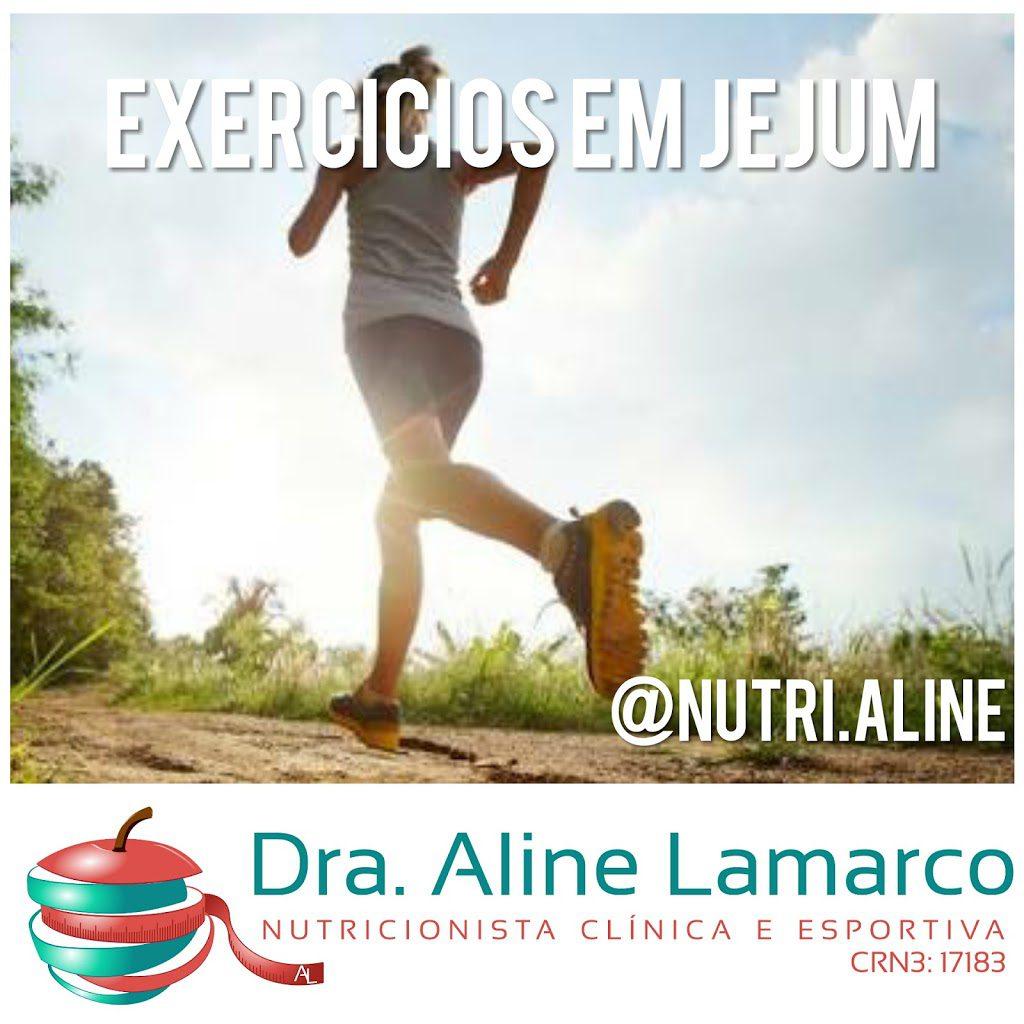 Exercicios em jejum emagrece? Nutricionista Alphaville, Aline Lamarco, Nutricionista Esportiva em Alphaville