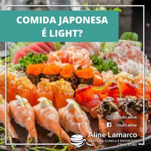Comida japonesa realmente é light? Você sabia que um rodizio de comida japonesa equivale a 3 Bigmac